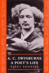 Book cover of A C Swinburne: A Poet's Life